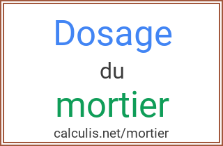 Calculer le dosage d un mortier